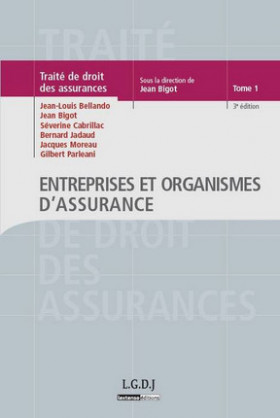 Traité de droit des assurances - Entreprises et organismes d'assurance