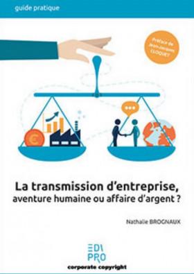 La transmission d'entreprise, aventure humaine ou affaire d'argent ?