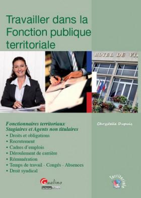 Travailler dans la fonction publique territoriale : du recrutement à la fin de fonctions