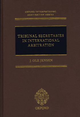 Tribunal Secretaries in International Arbitration