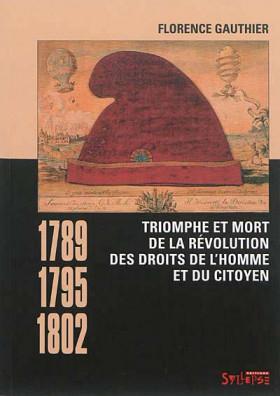 Triomphe et mort de la révolution des droits de l'homme et du citoyen