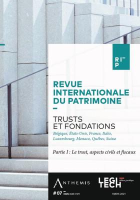 Trusts et fondations - Partie I : Le trust, aspects civils et fiscaux