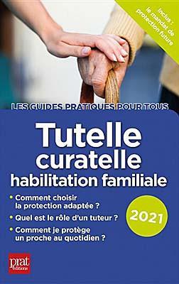 Tutelle, curatelle : habilitation familiale 2021