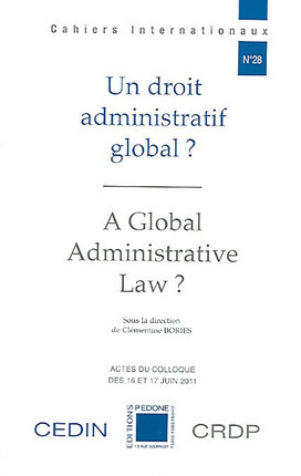 Un droit administratif global ? A Global Administrative Law ?