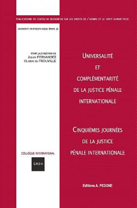 Universalité et complémentarité de la justice pénale internationale