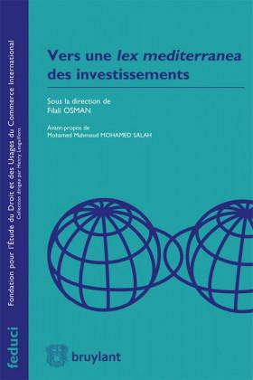 Vers une lex mediterranea des investissements