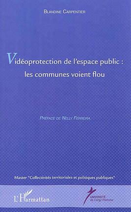 Vidéoprotection de l'espace public : les communes voient flou