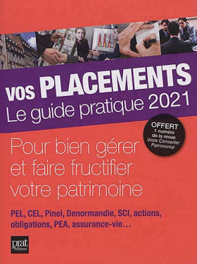 Vos placements : le guide pratique 2021