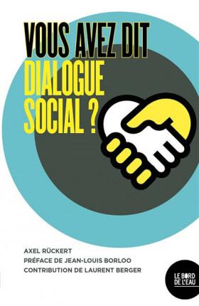 Vous avez dit dialogue social ?