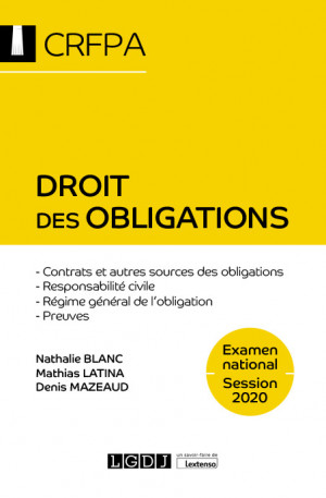 Droit des obligations - CRFPA - Examen national Session 2020 - Nathalie Blanc, Mathias Latina, Denis Mazeaud