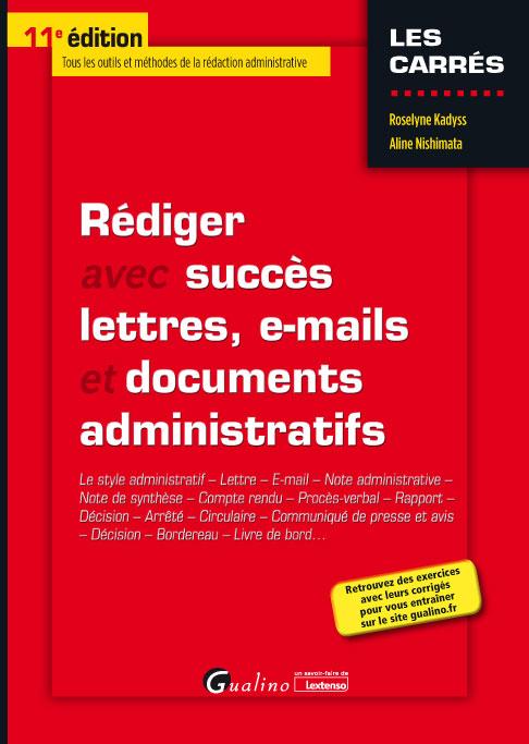 Rédiger avec succès lettres, e-mails et documents administratifs - Kadyss -  Nishimata 9782297092227 | Lgdj.fr